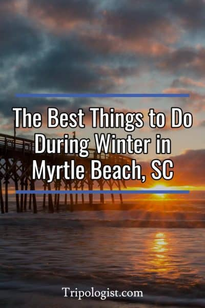 There are many great things to do in Myrtle Beach, South Carolina, during the winter.